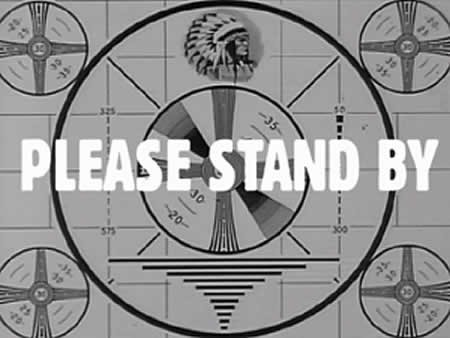 please stand by 4